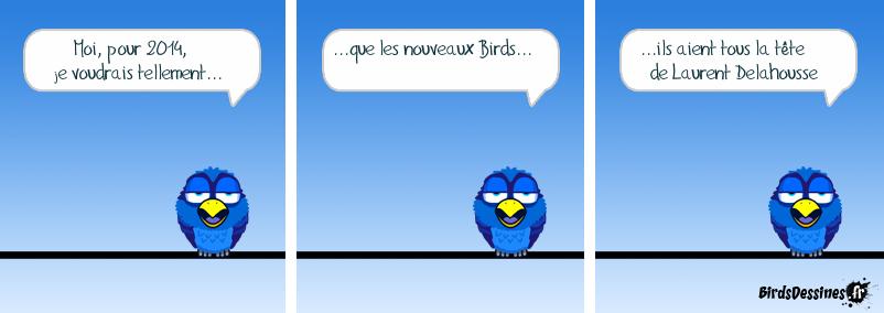 Encore les nouveaux Birds