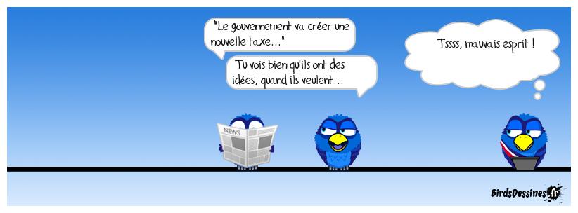 En France, on a pas de pétrole, mais on a des idées de taxes...