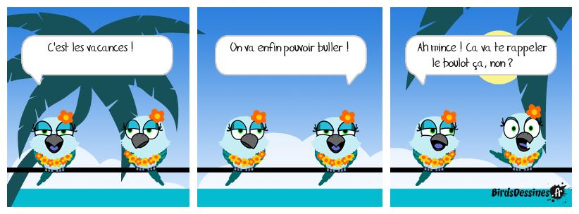 Les Birds en vacances !