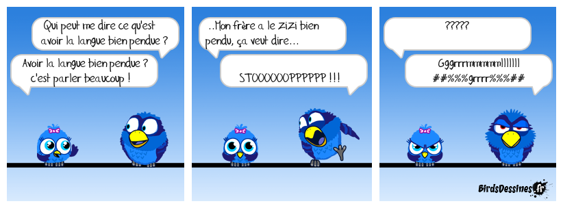 Zéro !!! Tu me conjugueras le verbe pendouiller à tous les temps !