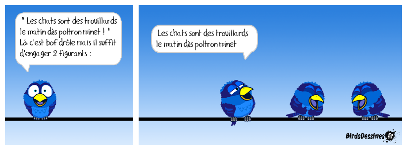 Petit truc Birdesque pour rendre votre bd hilarante...!!