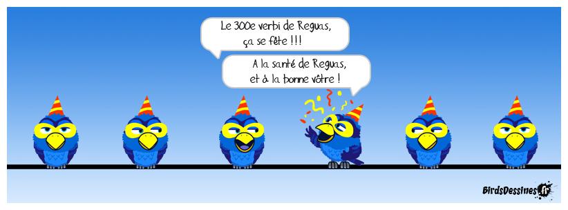 Joyeux 300ème, Reg' !