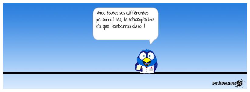 Schizophrène