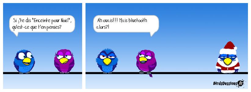 Va falloir sortir le p'tit oiseau bleu