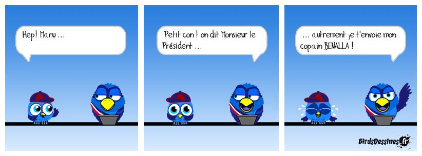 Le président est comme le camembert ... il sent un peu, et il y a des mouches !