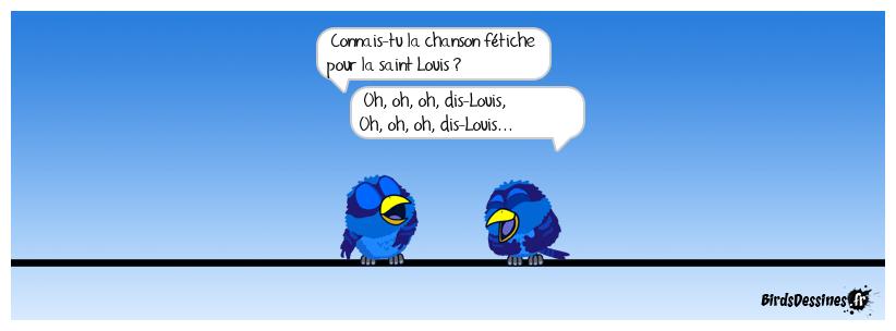 ♪♫ Dis Louis ... ♫♪