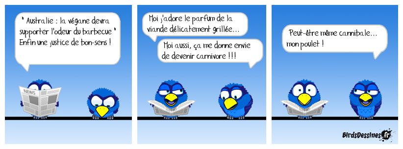 Bleu... saignant... jamais plus cuit le bird !