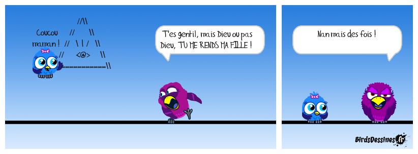 Faut pas chercher Birdy !