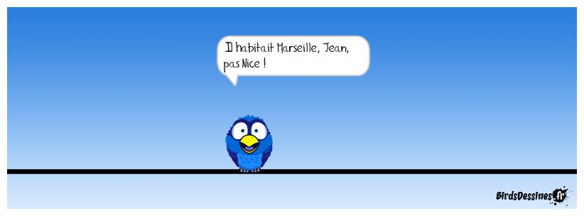 né et mort à Marseille, même !