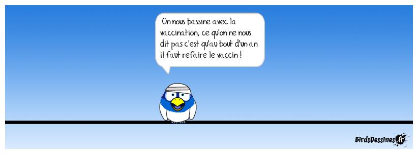 vaccination, à peine terminée qu'il faut recommencer.